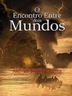Image for O Encontro Entre Dois Mundos