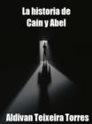 Image for La Historia De Cain Y Abel