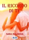 Image for Il Ricordo Di Te: Racconto Breve