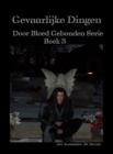 Image for Gevaarlijke Dingen: Door Bloed Gebonden Serie Boek 3