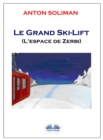 Image for Le Grand Ski-Lift: L'Espace De Zerbi