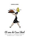 Image for El Ama De Casa Ideal: Guia Para La Supervivencia Domestica Y Familiar