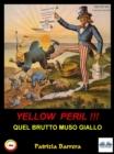 Image for Yellow Peril: Quel Brutto Muso Giallo