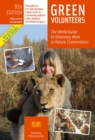 Image for Green volunteers  : the world guide to voluntary work in nature conservation