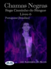 Image for Chamas Negras: Saga Caminho Do Sangue Livro 6