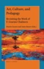 Image for Art, Culture, and Pedagogy: Revisiting the Work of F. Graeme Chalmers