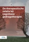 Image for De therapeutische relatie bij cognitieve gedragstherapie