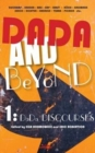 Image for Dada and Beyond, Volume 1 : Dada Discourses