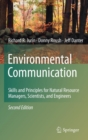 Image for Environmental communication  : skills and principles for natural resource managers, scientists and engineers.