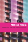 Image for Making Media: Production, Practices, and Professions