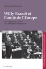 Image for Willy Brandt Et l'Unite de l'Europe : de l'Objectif de la Paix Aux Solidarites Necessaires