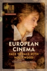 Image for European cinema in crisis  : face to face with Hollywood