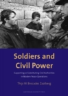 Image for Soldiers and Civil Power : Supporting or Substituting Civil Authorities in Modern Peace Operations