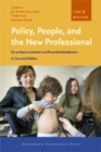 Image for Policy, people, and the new professional  : de-professionalisation and re-professionalisation in care and welfare