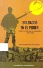 Image for Soldados En El Poder : Proyecto Militar En Guatemala (1944-1990)
