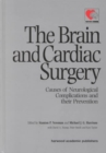 Image for The brain and cardiac surgery  : causes of neurological complications and their prevention