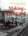 Image for Making a new world  : architecture & communities in interwar Europe