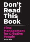 Image for Don't read this book  : time management for creative people