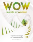 Image for Worlds of wonder  : experience design for curious people