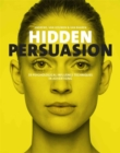 Image for Hidden Persuasion : 33 Psychological Influences Techniques in Advertising