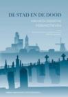 Image for De stad en de dood  : archeologische perspectieven