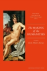 Image for The Making of the Humanities : Volume 1 - Early Modern Europe