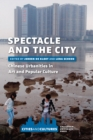 Image for Spectacle and the City : Chinese Urbanities in Art and Popular Culture