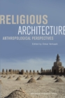 Image for Religious Architecture : Anthropological Perspectives