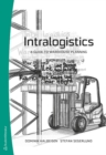 Image for Intralogistics  : a guide to warehouse planning