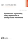Image for Experiences in Implementing Safety Improvements at Existing Nuclear Power Plants