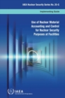 Image for Use of nuclear material accounting and control for nuclear security purposes at facilities : implementing guide