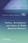 Image for History, Development and Future of TRIGA Research Reactors
