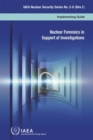 Image for Nuclear forensics in support of investigations : implementing guide