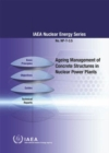 Image for Ageing Management of Concrete Structures in Nuclear Power Plants