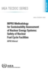 Image for INPRO Methodology for Sustainability Assessment of Nuclear Energy Systems: Safety of Nuclear Fuel Cycle Facilities : INPRO Manual