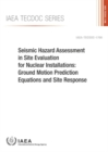 Image for Seismic Hazard Assessment in Site Evaluation for Nuclear Installations : Ground Motion Prediction Equations and Site Response