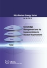 Image for Knowledge Management and Its Implementation in Nuclear Organizations