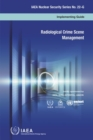 Image for Radiological crime scene management : implementing guide