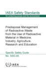 Image for Predisposal Management of Radioactive Waste from the Use of Radioactive Material in Medicine, Industry, Agriculture, Research and Education