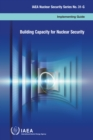Image for Building Capacity for Nuclear Security