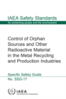 Image for Control of orphan sources and other radioactive material in the metal recycling and production industries : specific safety guide