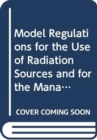 Image for Model regulations for the use of radiation sources and for the management of the associated radioactive waste
