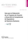 Image for Guia para la Elaboracion de un Programa de Creacion y Desarrollo de Competencias de Reguladores de Reactores Nucleares