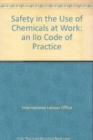 Image for Safety in the Use of Chemicals at Work: an Ilo Code of Practice