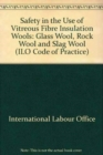 Image for Safety in the Use of Vitreous Fibre Insulation Wools : Glass Wool, Rock Wool and Slag Wool