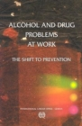 Image for Alcohol and Drug Problems at Work : The Shift to Prevention