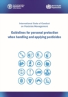 Image for Guidelines for Personal Protection when Handling and Applying Pesticides : International Code of Conduct on Pesticide Management