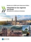 Image for Estudios de la Ocde Sobre Gobernanza Publica Integridad En Las Regiones Peruanas Implementar El Sistema de Integridad