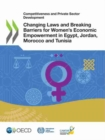 Image for Competitiveness and Private Sector Development Changing Laws and Breaking Barriers for Women's Economic Empowerment in Egypt, Jordan, Morocco and Tunisia