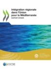 Image for Integration Regionale Dans l'Union Pour La Mediterranee Rapport d'Etape